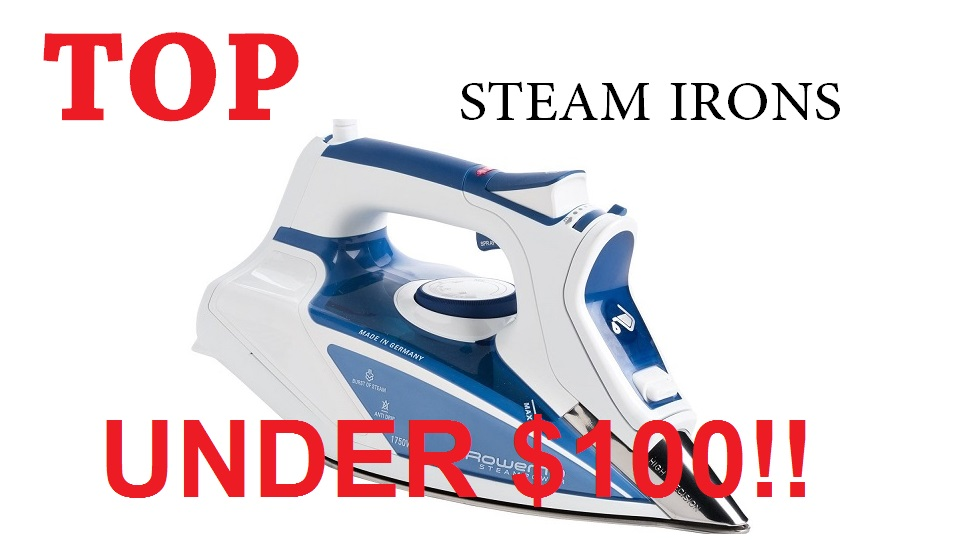 best steam irons under 100 review of top 10 irons of 2018. Black Bedroom Furniture Sets. Home Design Ideas