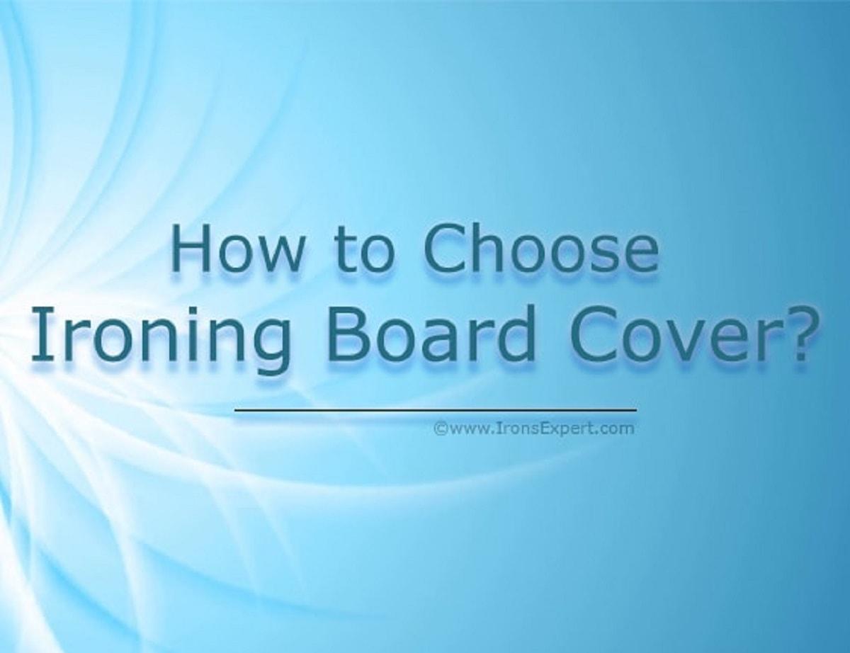 choosing ironing board cover-min
